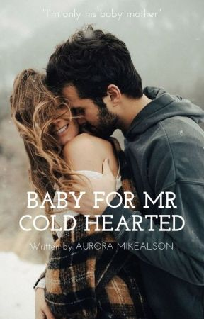 BABY FOR MR COLD HEARTED by ZessicaMei