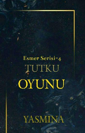 ESMER SERİSİ IV -TUTKU OYUNU (AİLE & GEÇMİŞ)