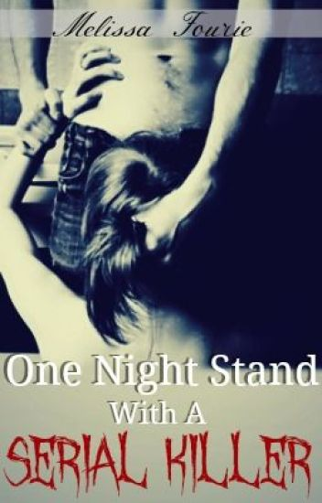 One Night Stand With A Serial Killer