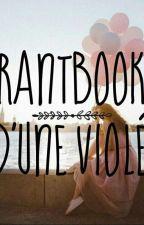 Rantbook D'une Violée [EN PAUSE] by Cielx404ever