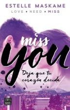 Miss you, Estelle Maskame (Tu 3) by escritoraXX1234