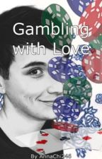 Gambling with Love (DanXreader) by AnnaChi246