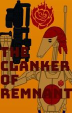 The Clanker of Remnant (Droid Reader insert) by BattleDroid1106
