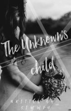 THE UNKNOWN'S CHILD by Hermosooo