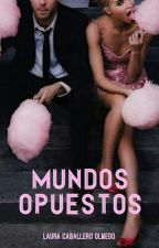 Mundos Opuestos by lauraaaCaballero