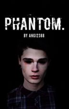 Phantom.  by Angi2388