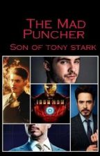 The Mad Puncher{Tony Stark Son,Iron man }  by PercyJersey