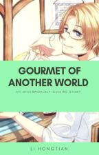 Gourmet of Another World by ChuuniExtraordinaire