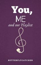 You, me and our playlist by Butterflycatcher08