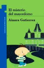 El misterio del mayordomo by AinaraLunaBelenGutie