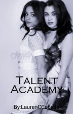 Talent Academy by LaurenCCabello