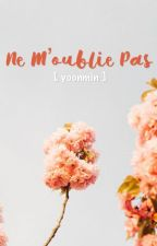 Ne m'oublie pas [yoonmin] by JusteViviana
