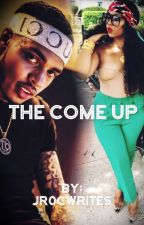 The Come Up  by jR0cWrites