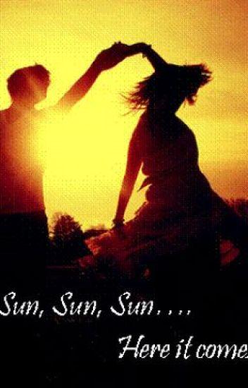 Sun, Sun, Sun, Here it Comes