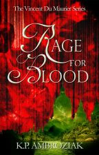 RAGE FOR BLOOD (The Journal of Vincent Du Maurier, Book 1) by kpambroziak