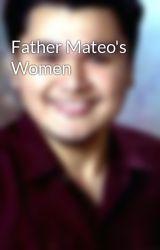 Father Mateo's Women by princebinondo