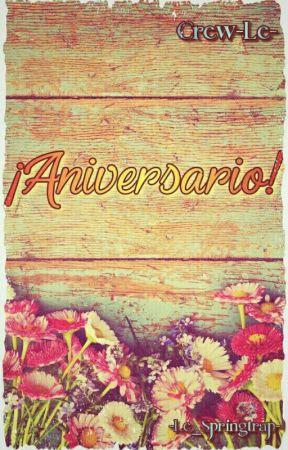¡Aniversario! (Crew -Le-) by -Le_Springtrap-