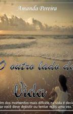 O Outro Lado da Vida by AmandaPereira3