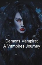 Demons Vampire: A Vampires Journey by crazylittlebunny