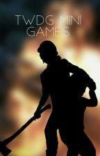 TWDG Mini Games by MaddieTheTrashPanda