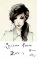 Lilliana Snape (Book 7) by 221bBakerStreet