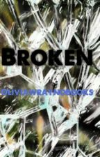 Broken by oliviawraynobooks