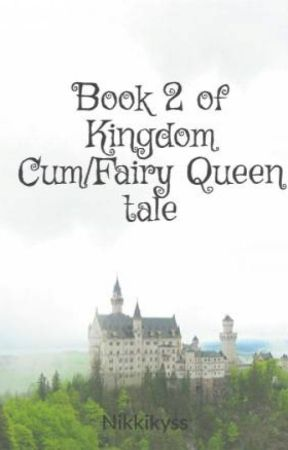 Book 2 of Kingdom Cum /A Fairy Queen tale by Nikkikyss