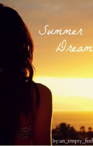 Summer Dreamers (Completed!~) by an_empty_feeling
