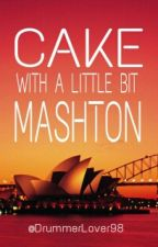 Cake with a little bit Mashton (5SOS FF boyxboy) Book 1 [BEENDET] by DrummerLover98