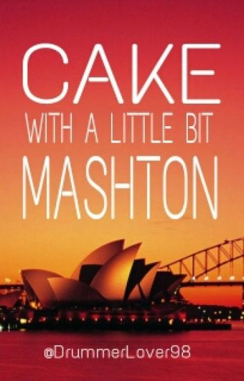 Cake with a little bit Mashton (5SOS FF boyxboy) Book 1 [BEENDET]