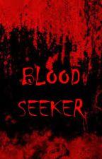 Blood seeker by Mobydickhead22