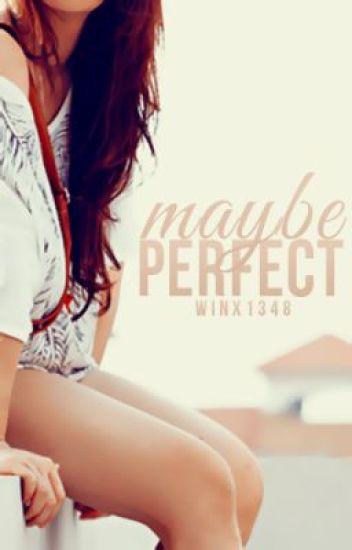 Maybe Perfect