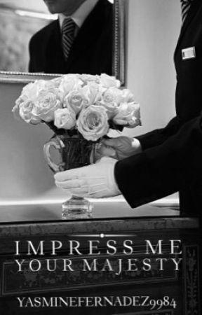 Impress Me, Your Majesty (ManxMan) 18+ by YasmineFernandez9984