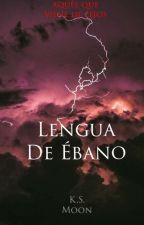 Lengua de Ébano © by CsarSnchezLuna