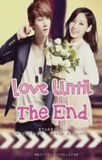 LOVE UNTIL THE END  by diannecarreon