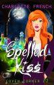 Spelled Kiss | Coven Corner #2 by charlottefrenchbooks