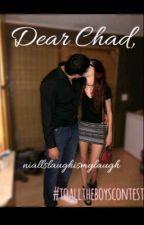 Dear Chad, by NiallsLaughIsMyLaugh