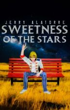 Sweetness of The Stars by JerryAlatorre