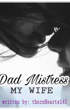 [Mabel] Dad Mistress, My Wife by thornHearts143