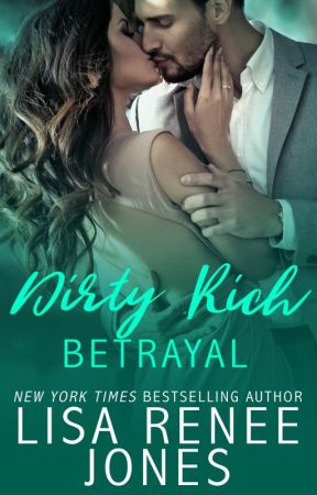 Dirty Rich Betrayal by LisaReneeJones