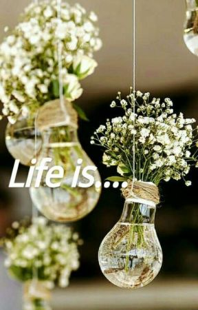 Life is...  by Ang_Ga