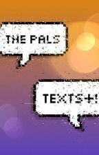 The Pals Texts+! by yummiedoughnut2