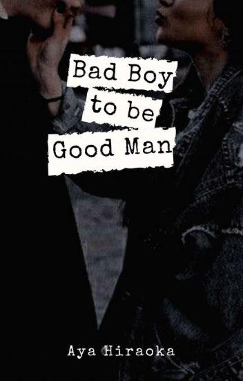 Bad Boy to Good Man