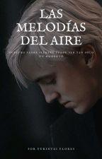 Las melodías del aire [Draco Malfoy Y Tu] by FloHu27