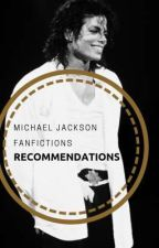 Michael Jackson Fanfictions Recommendations by Raneera