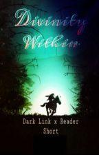 Divinity Within - Dark Link x Reader Short by unpredictxble-