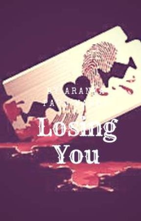 Losing You  by genieinabook