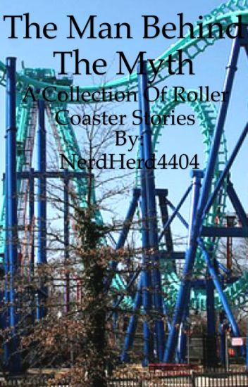 27dc02c1b The Man Behind The Myth  A Collection of Roller Coaster Stories ...