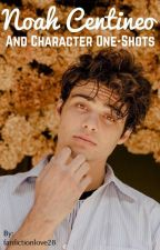Noah Centineo and Character One-Shots by fanfictionlove28
