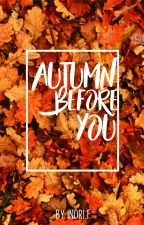 AUTUMN BEFORE YOU by indrifirma